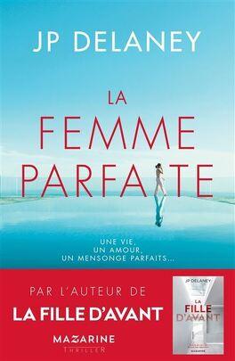 Couverture du livre : La femme parfaite : Une vie, un amour, un mensonge parfaits....
