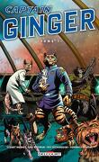 Captain Ginger, Tome 1