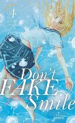 Don't fake your smile, tome 4