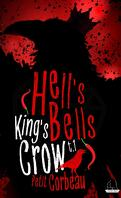 King's Crow, Tome 1 : Hell's Bells