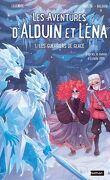 Les aventures d'Alduin et Léna : Tome 1 Les guerriers de glace