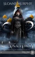 Les Chroniques immortelles, Tome 3 : L'Ascension