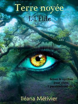 Couverture du livre : Terre noyée, Tome 1 : L'élite