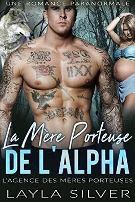 Couverture du livre : L'Agence Des Mères Porteuses, Tome 3 : La Mère Porteuse De L'Alpha