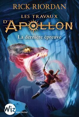 Couverture du livre : Les Travaux d'Apollon, Tome 5 : La Dernière Épreuve