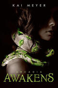 Arkadien, Tome 1 : Arcadia Awakens