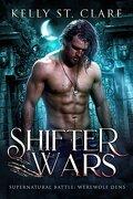Bataille surnaturelle : Werewolf Dens, Tome 1 : Shifter Wars
