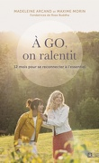 À go, on ralentit ! : Petit guide du Slow Living