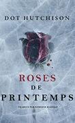 La Trilogie du collectionneur, Tome 2 : Roses de printemps