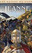 Les Reines de sang - Jeanne, la mâle reine, tome 3