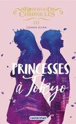 Rosewood chronicles, Tome 3 : Princesses à Tokyo