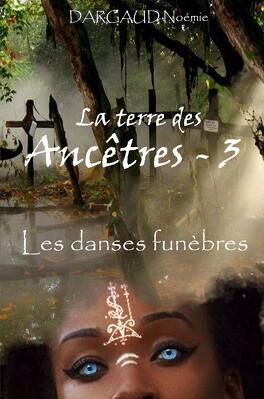 Couverture du livre : La Terre des Ancêtres, Tome 3 : Les danses funèbres