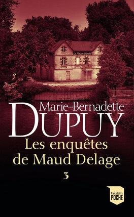 Couverture du livre : Les Enquêtes de Maud Delage, Tome 3