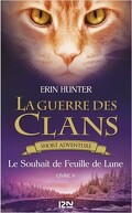 La Guerre des Clans, Short Adventure, Livre 5 : Le Souhait de Feuille de Lune