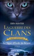 La Guerre des Clans, Short Adventure, Livre 2 : Le Signe d'Étoile de Brume