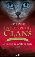 La Guerre des Clans, Short Adventure, Livre 3 : La Fureur de Griffe de Tigre