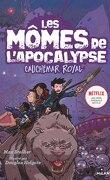 Les mômes de l'apocalypse, Tome 3: Cauchemar royal
