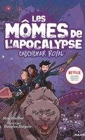 Les Mômes de l'apocalypse, Tome 3 : Cauchemar royal