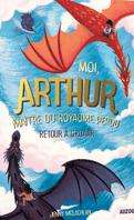 Moi, Arthur, Maitre du Royaume Perdu, tome 2: Retour à Groaar