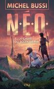 N. E. O., Tome 1 : La Chute du soleil de fer