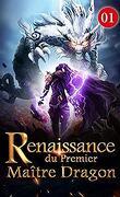 Renaissance du premier maître dragon 1