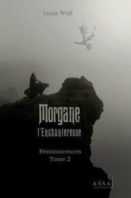 Couverture du livre : Morgane l'Enchanteresse, Tome 2 Réminiscences