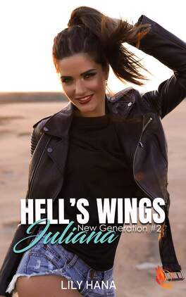 Couverture du livre : Hell's Wings, New Generation, Tome 2 : Juliana