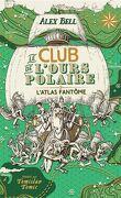Le Club de l'ours polaire, Tome 3 : L'Atlas fantôme