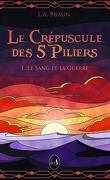 Le Crépuscule des 5 Piliers, tome 1 : Le Sang et la Guerre