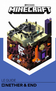 Minecraft, le guide: Nether et End