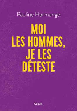 Couverture du livre : Moi les hommes, je les déteste
