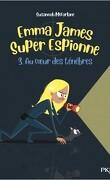 Emma James super espionne, Tome 3 : Au cœur des ténèbres