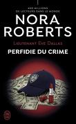 Lieutenant Eve Dallas, Tome 32 : Perfidie du crime