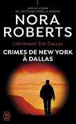 Lieutenant Eve Dallas, Tome 33 : Crimes de New York à Dallas