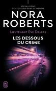 Lieutenant Eve Dallas, Tome 48 : Les Dessous du crime