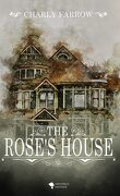 The rose's house