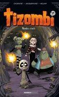 Tizombi, Tome 4 : Mondes cruels