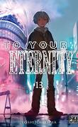 To Your Eternity, tome 13
