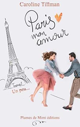 Couverture du livre : Paris, mon amour, Tome 1 : Un peu