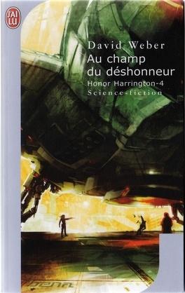 Couverture du livre : Honor Harrington, tome 4 : Au champ du déshonneur