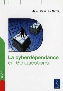Couverture du livre : La cyberdépendance en 60 questions
