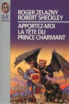 Couverture du livre : La Trilogie du Démon Azzie, tome 1 : Apportez-moi la tête du prince charmant