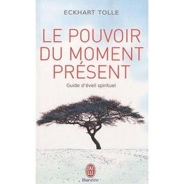 Couverture du livre : Le pouvoir du moment présent - Guide d'éveil sprirituel