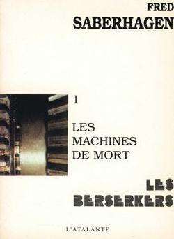 Couverture de Les Berserkers, tome 1 : Les Machines de mort