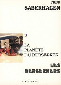 Couverture de Les Berserkers, tome 3 : La Planète du berserker