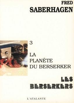 Couverture du livre : Les Berserkers, tome 3 : La Planète du berserker