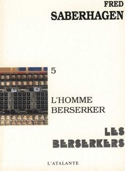 Couverture du livre : Les Berserkers, tome 5 : L'Homme berserker