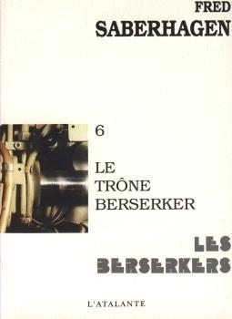 Couverture du livre : Les Berserkers, tome 6 : Le Trône berserker