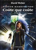 Honor Harrington, tome 11-1 : Coûte que Coûte