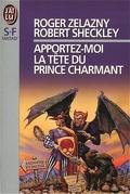La Trilogie du Démon Azzie, tome 1 : Apportez-moi la tête du prince charmant